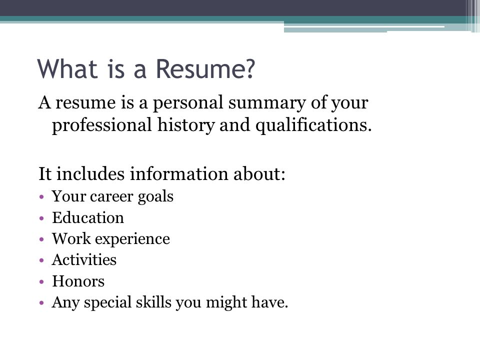 Resumes For High School Students What is a Resume? A resume is a - resume personal summary