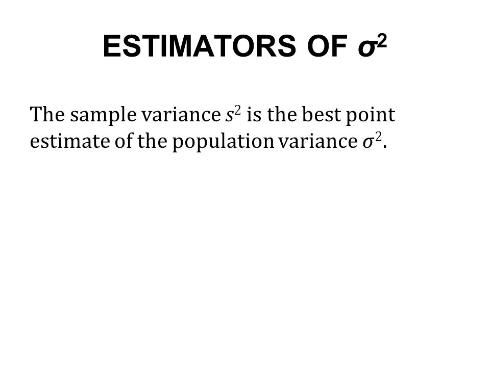 Section 7-5 Estimating a Population Variance MAIN OBJECTIIVES 1 - sample variance