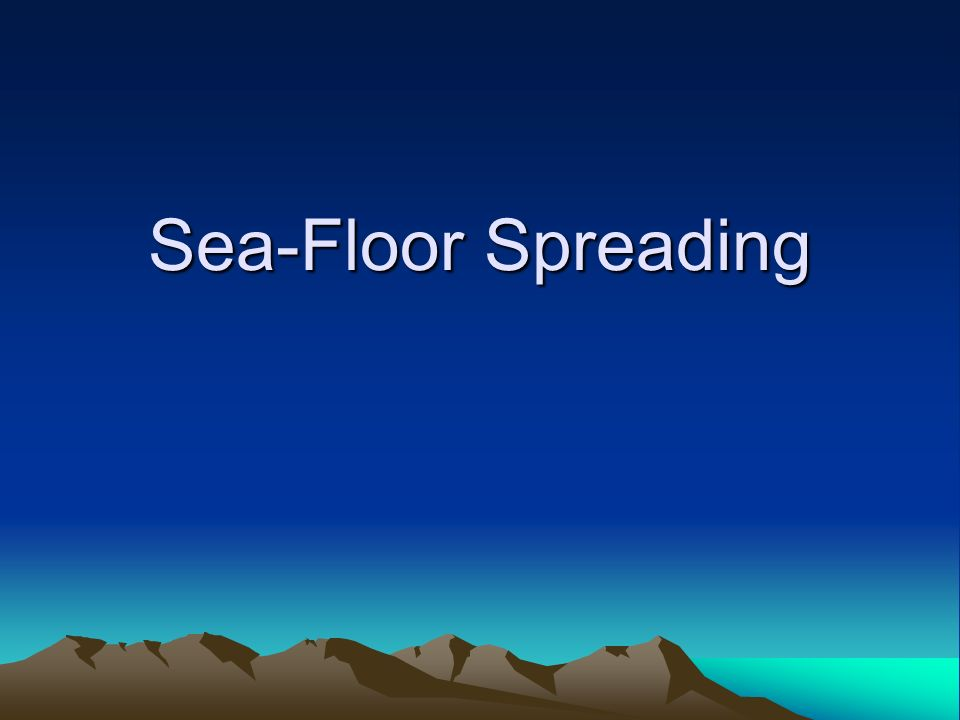 Sea-Floor Spreading Who developed the theory of continental drift