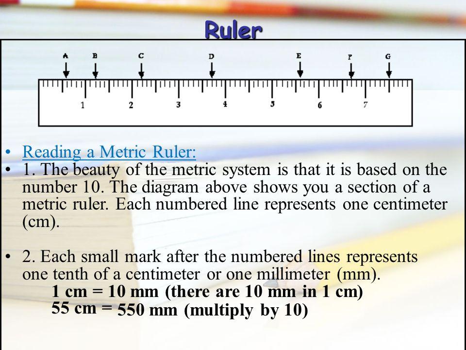 Making Metric Measurements Ruler Metric rulers are fairly easy to