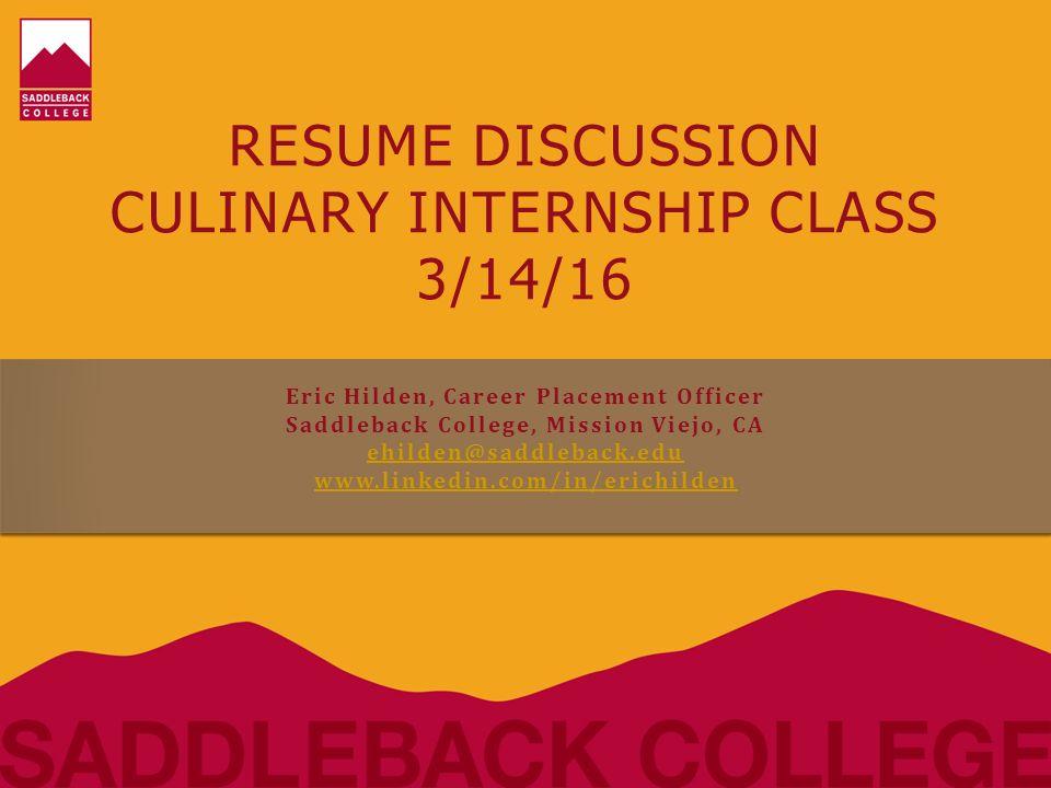 RESUME DISCUSSION CULINARY INTERNSHIP CLASS 3/14/16 Eric Hilden