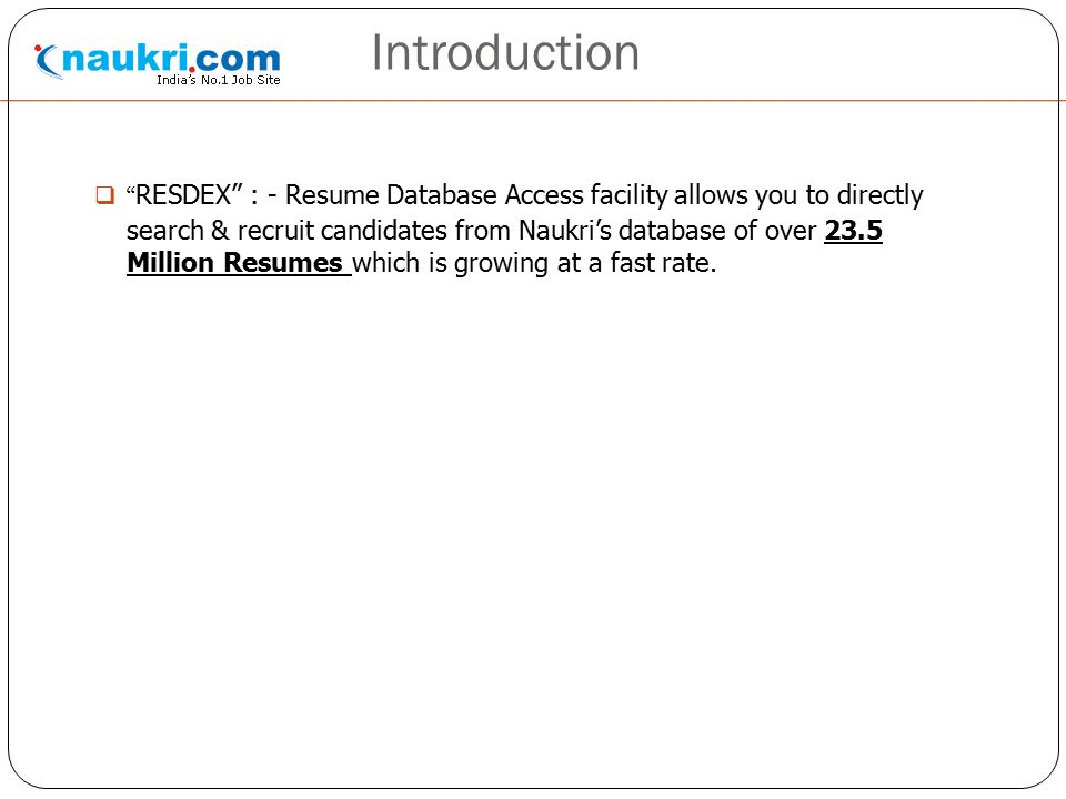 RESUME DATABASE ACCESS INDEX Introduction Getting Started Resdex