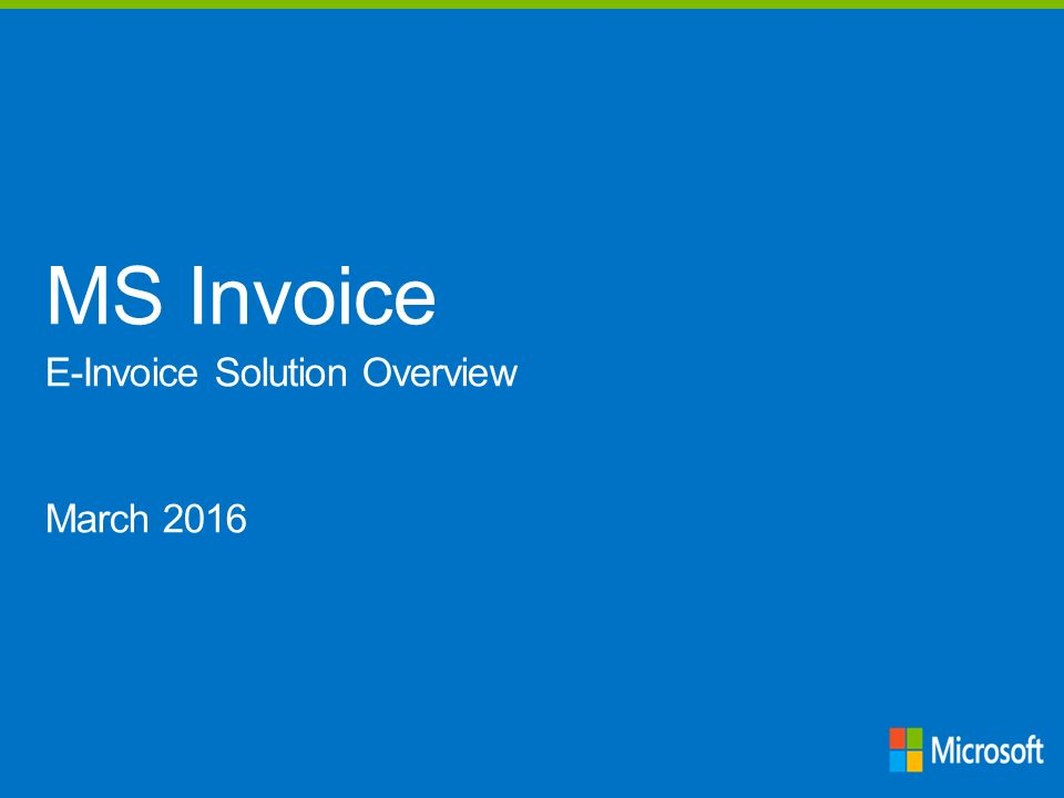MS Invoice E-Invoice Solution Overview March ppt download