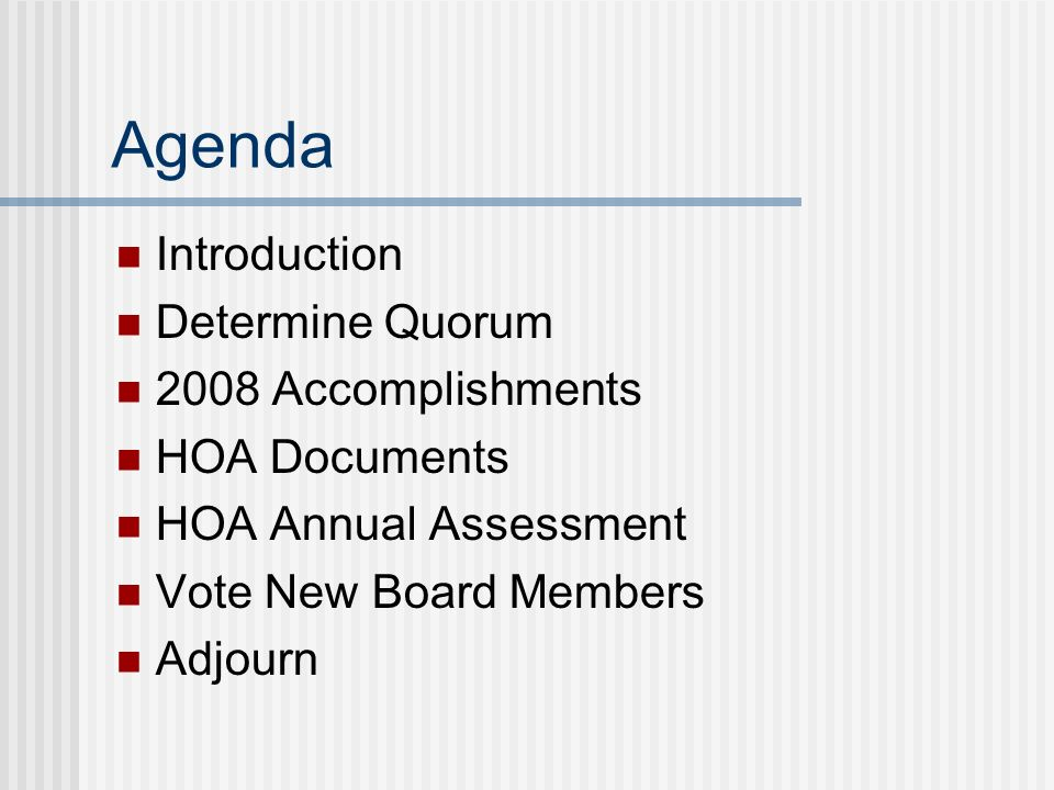 Terra Glenn HOA 2008 Annual Meeting Agenda Introduction Determine