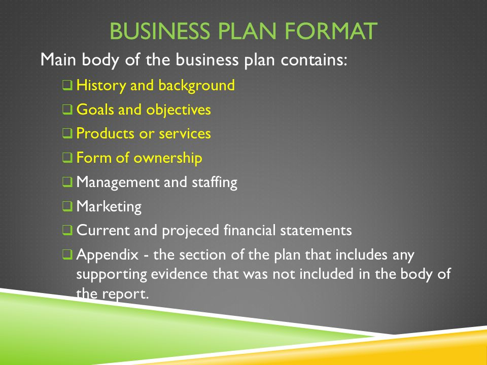 DEVELOPING A BUSINESS PLAN Now that you know the details of your