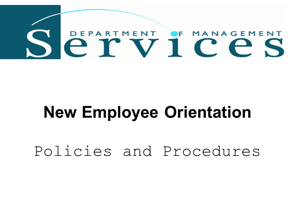 New Employee Orientation Policies and Procedures - ppt download