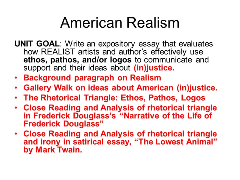 American Realism UNIT GOAL Write an expository essay that evaluates