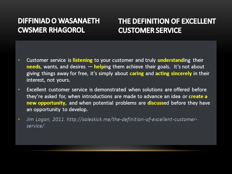 ... GWASANAETH CWSMER CUSTOMER SERVICE Datblygu Dealltwriaeth O   Define  Excellent Customer Service ...  Definition Of Excellent Customer Service