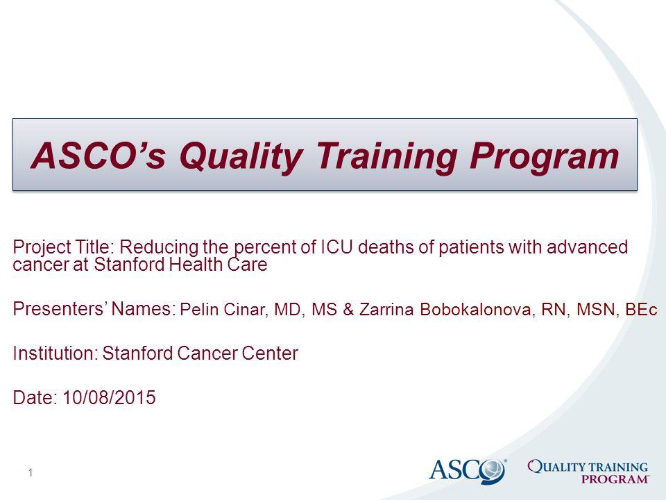 ASCO\u0027s Quality Training Program 1 Project Title Reducing the