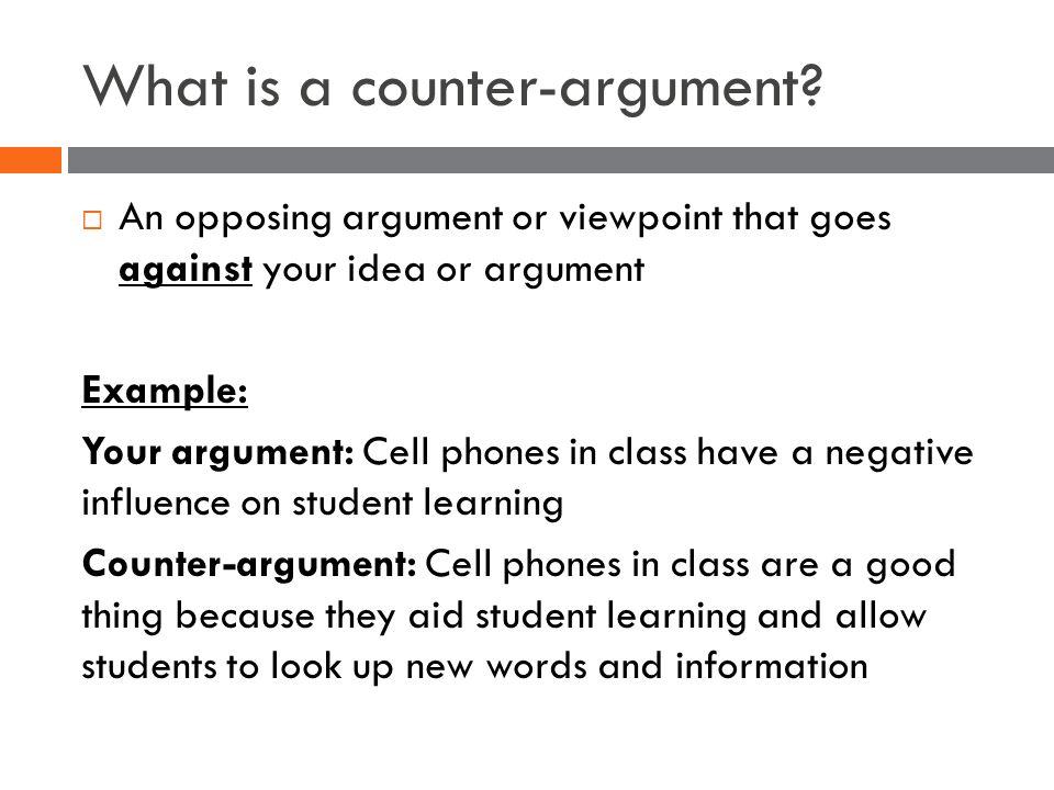 COUNTER-ARGUMENTS  REFUTATIONS English II Semester 1, ppt download