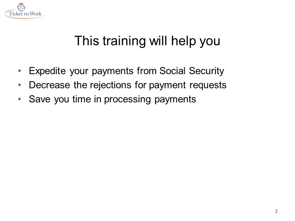 Ticket to Work Program Payment Request Form This training will help