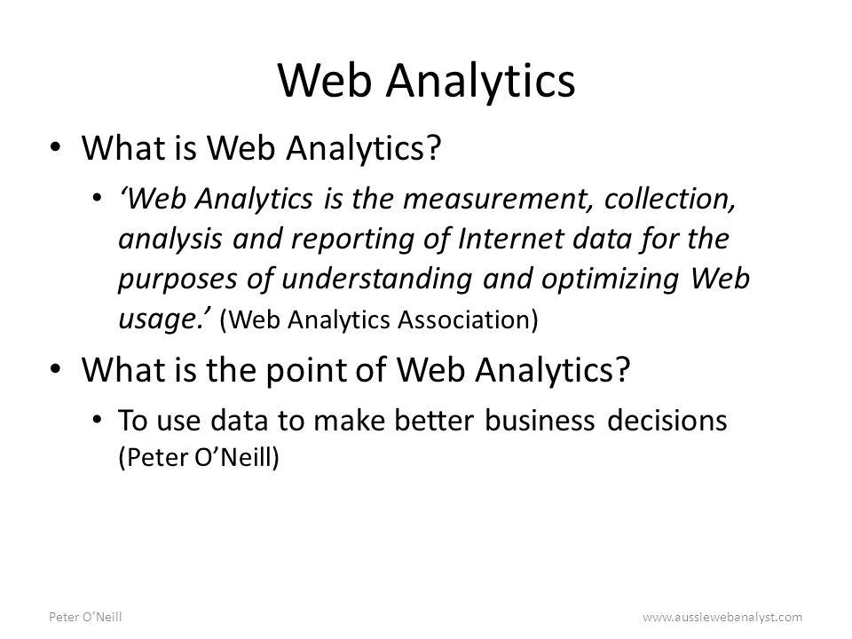 Making Web Analytics Actionable Peter O\u0027Neill Freelance Web