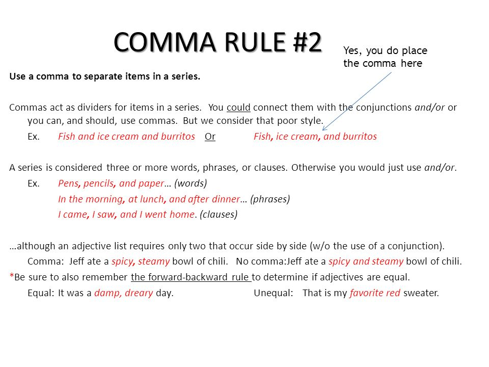Comma rules Comma rule #1 Use a comma in a conventional situation - comma and and