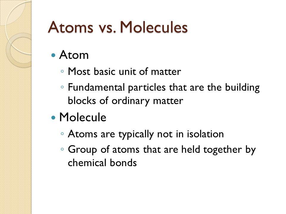 Matter Measurement and Problem Solving Atoms and Molecules, Inquiry - molecule vs atom