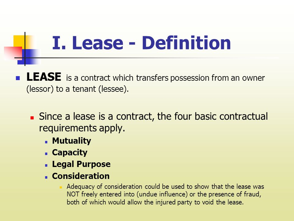 Chapter 3 Leases and Leasing I Lease - Definition LEASE is a