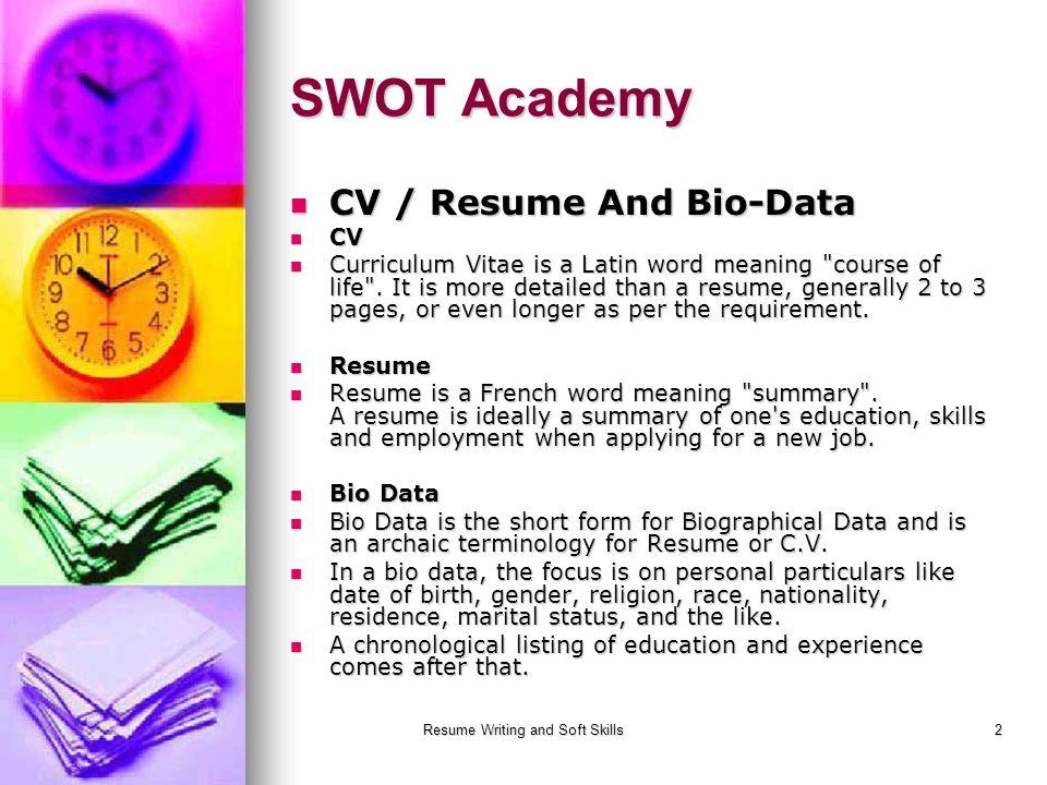 Resume Writing and Soft Skills 1 Resume Writing SWOT Academy - ppt