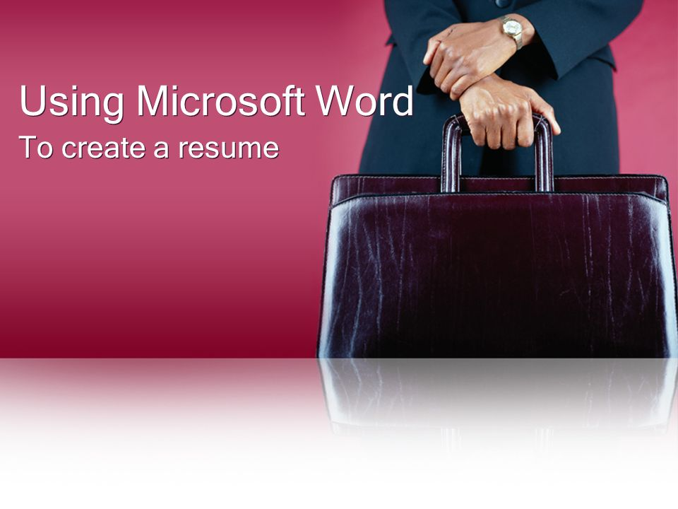 Using Microsoft Word To create a resume Opening Resume Wizard in