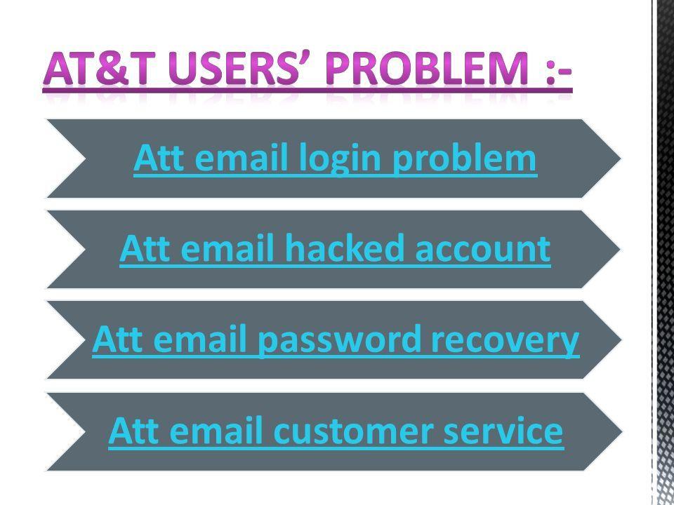 Att login problem Att hacked account Att password recovery Att