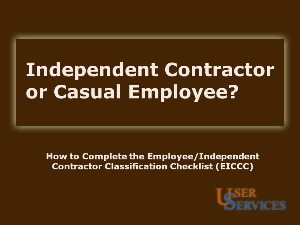 Independent Contractor or Casual Employee? How to Complete the - employee or independant contractor