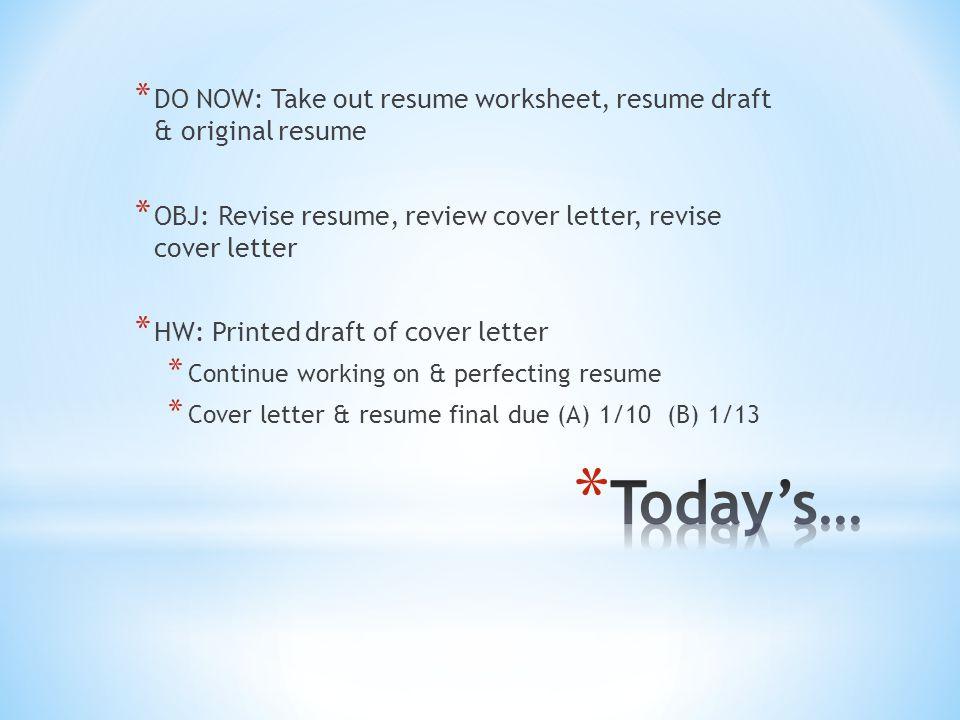DO NOW Take out resume worksheet, resume draft  original resume