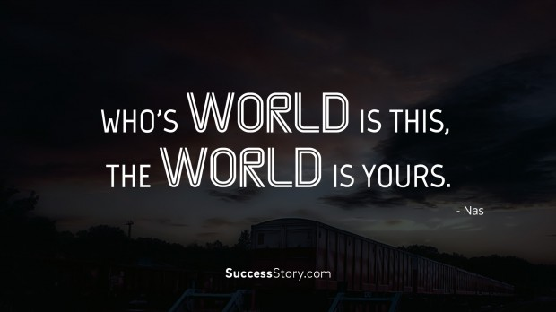 Make Own Quote Wallpaper Who S World Is This The World Is Yours