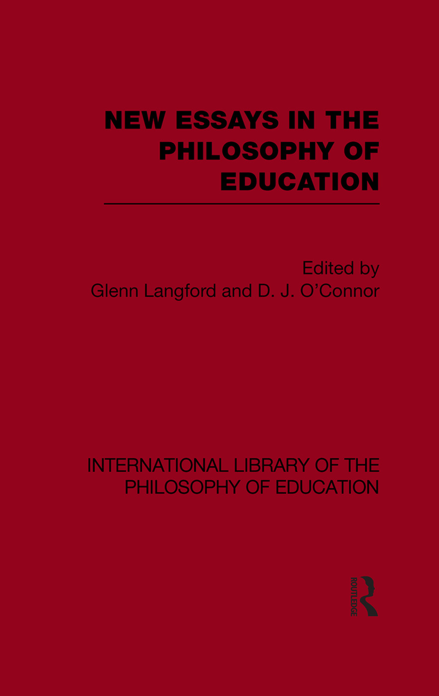 New Essays in the Philosophy of Education (International Library of