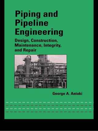 Piping and Pipeline Engineering Design, Construction, Maintenance