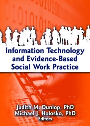 Information Technology and Evidence-Based Social Work Practice 1st