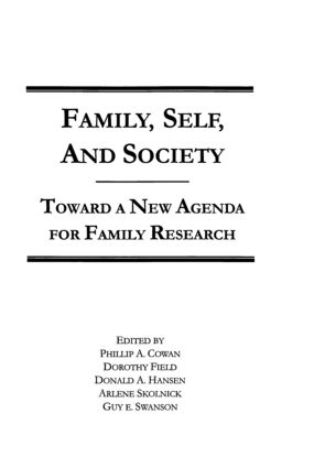 Family, Self, and Society Toward A New Agenda for Family Research