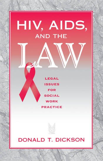 HIV, AIDS, and the Law Legal Issues for Social Work Practice and - social work practice