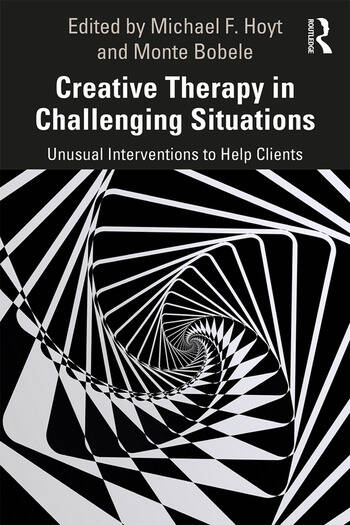 Creative Therapy in Challenging Situations Unusual Interventions to