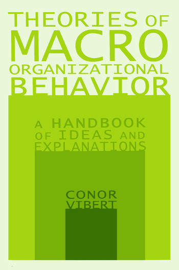 Theories of Macro-Organizational Behavior A Handbook of Ideas and