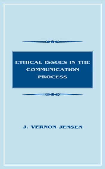 Ethical Issues in the Communication Process - CRC Press Book
