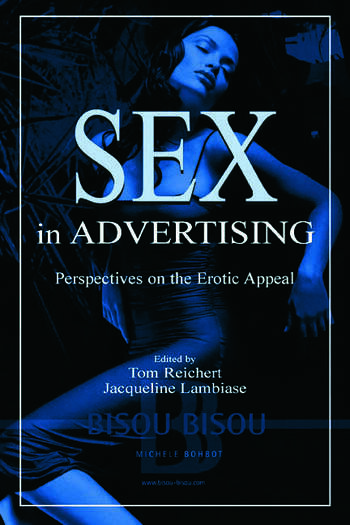 Sex in Advertising Perspectives on the Erotic Appeal, 1st Edition