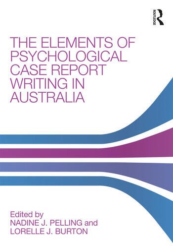 The Elements of Psychological Case Report Writing in Australia (e
