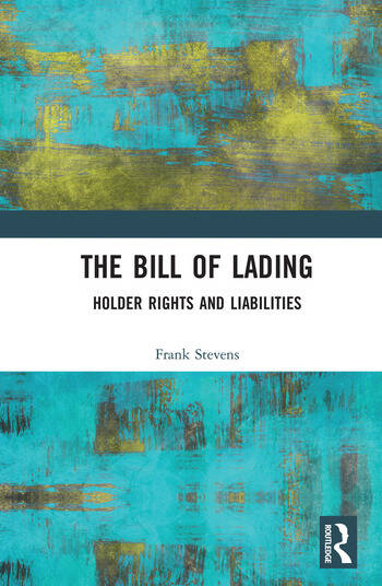 The Bill of Lading Holder Rights and Liabilities, 1st Edition