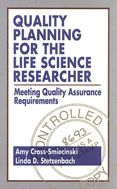 Quality Planning for the Life Science Researcher Meeting Quality - quality assurance planning