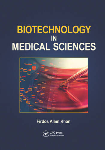 Biotechnology in Medical Sciences - CRC Press Book