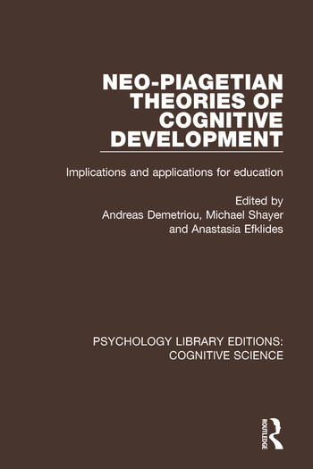 Neo-Piagetian Theories of Cognitive Development Implications and