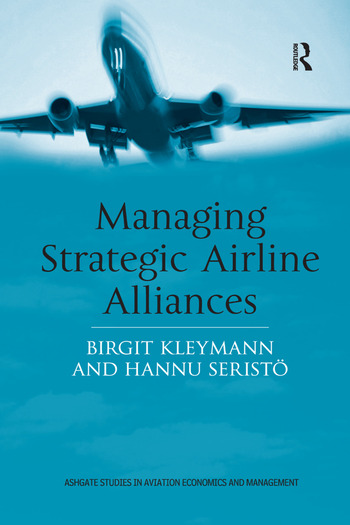 Managing Strategic Airline Alliances - CRC Press Book