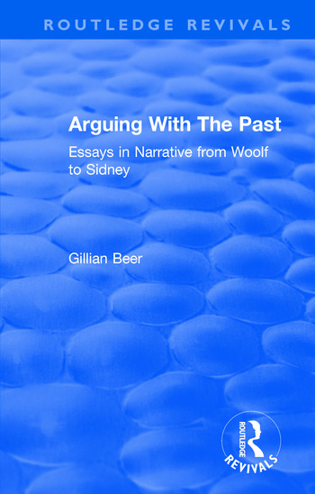 Routledge Revivals Arguing With The Past (1989) Essays in