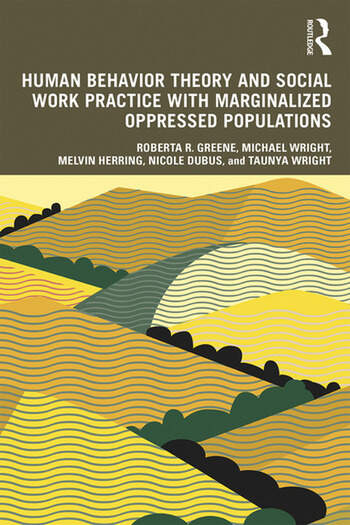 Human Behavior Theory and Social Work Practice with Marginalized