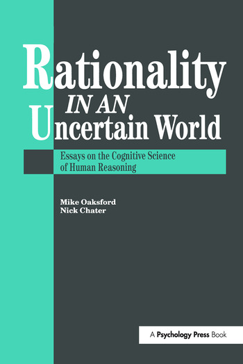 Rationality In An Uncertain World Essays In The Cognitive Science