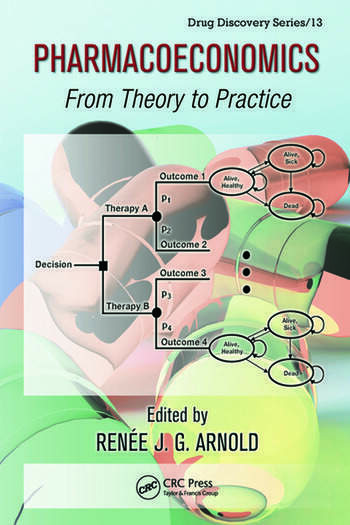 Pharmacoeconomics From Theory to Practice - CRC Press Book