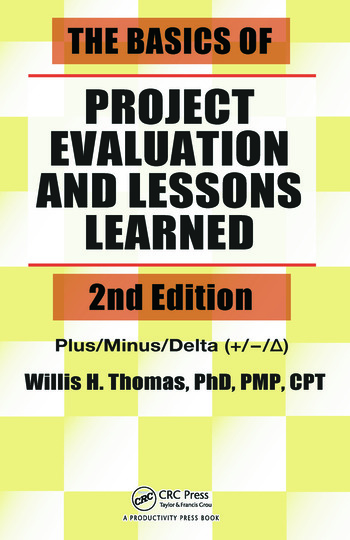 The Basics of Project Evaluation and Lessons Learned - CRC Press Book - project evaluation