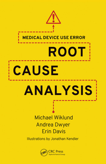Medical Device Use Error Root Cause Analysis - CRC Press Book - root cause analysis