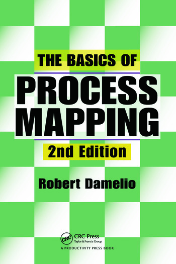 The Basics of Process Mapping - CRC Press Book