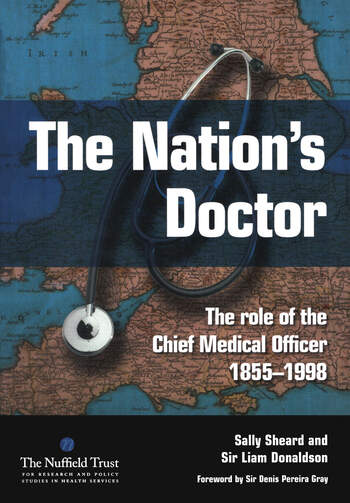 The Nation\u0027s Doctor The Role of the Chief Medical Officer 1855-1998