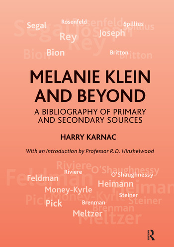 Melanie Klein and Beyond A Bibliography of Primary and Secondary