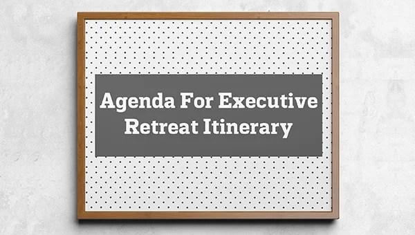 Writing Sample Agenda For Executive Retreat Itinerary Free